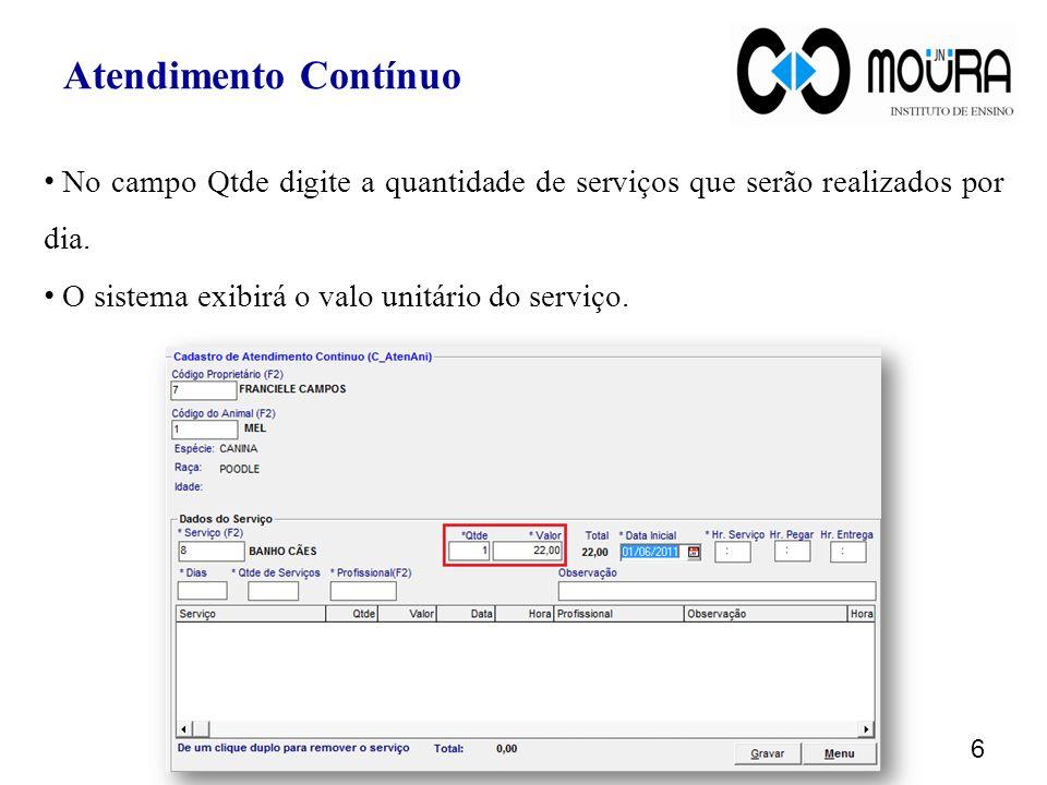 Atendimento Contínuo No campo Qtde digite a quantidade de serviços que serão realizados por dia.