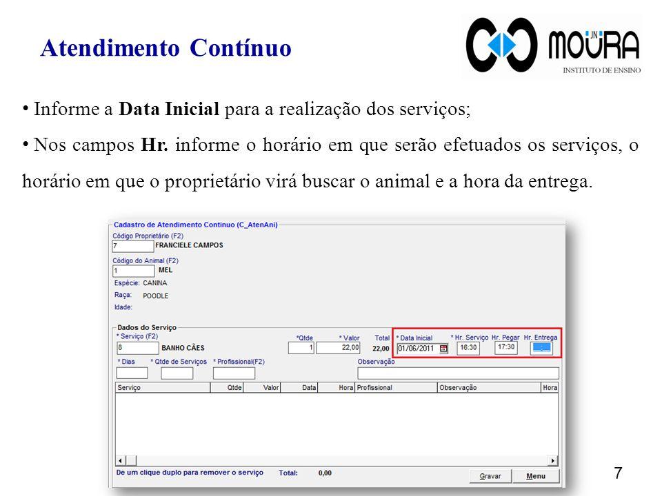 Atendimento Contínuo Informe a Data Inicial para a realização dos serviços;
