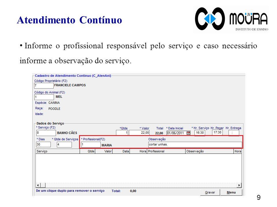 Atendimento Contínuo Informe o profissional responsável pelo serviço e caso necessário informe a observação do serviço.