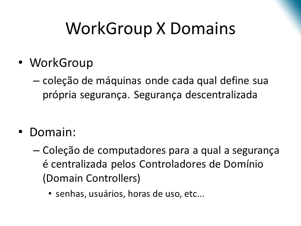 WorkGroup X Domains WorkGroup Domain: