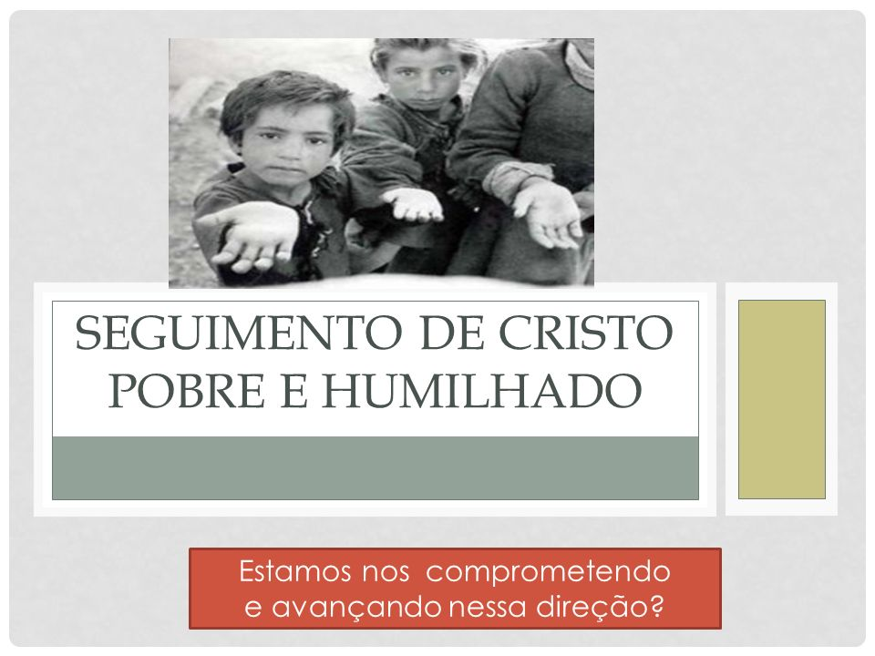 Seguimento de Cristo pobre e humilhado