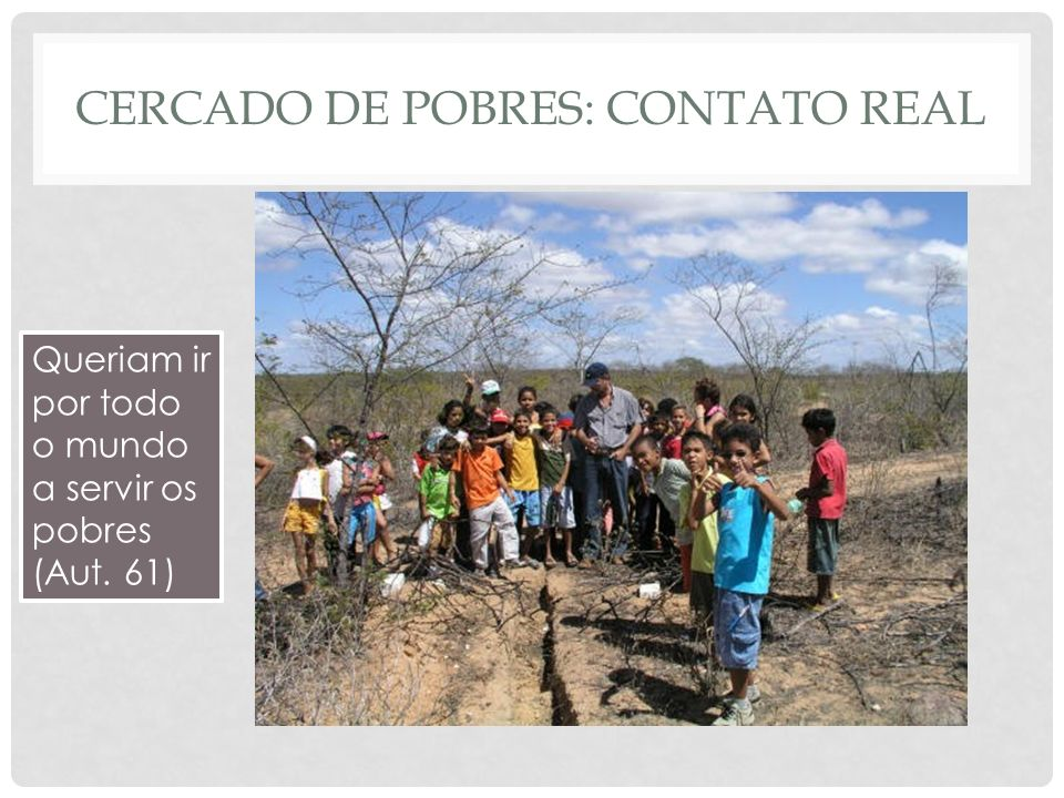 Cercado de pobres: contato real