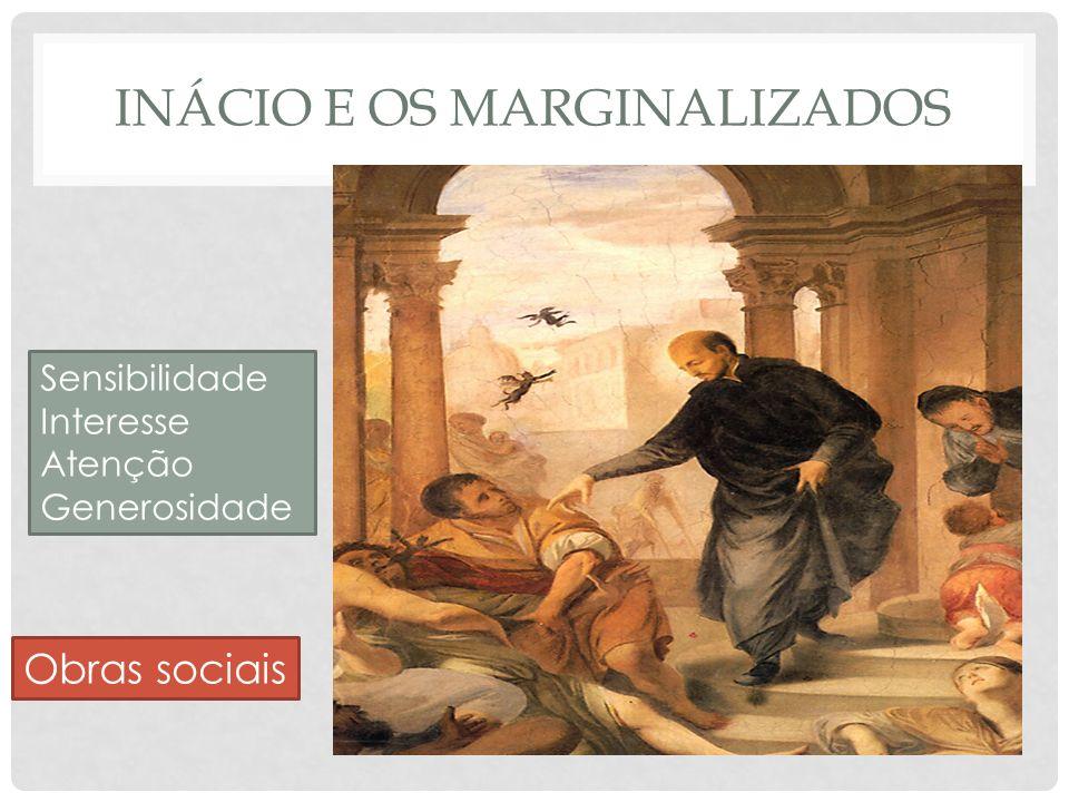 Inácio e os marginalizados