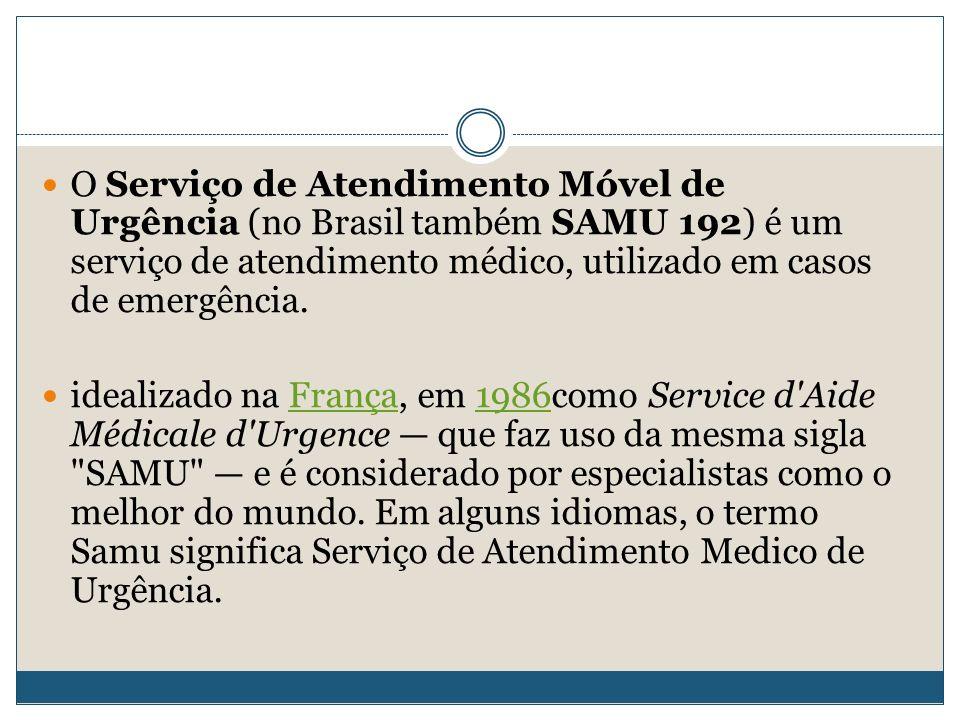 O Serviço de Atendimento Móvel de Urgência (no Brasil também SAMU 192) é um serviço de atendimento médico, utilizado em casos de emergência.