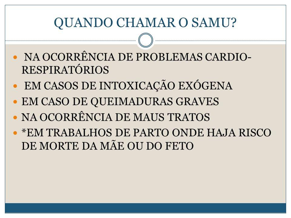 QUANDO CHAMAR O SAMU NA OCORRÊNCIA DE PROBLEMAS CARDIO-RESPIRATÓRIOS