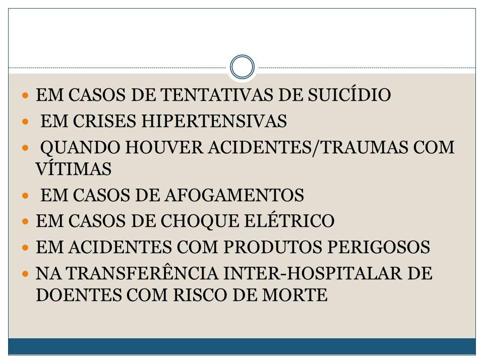EM CASOS DE TENTATIVAS DE SUICÍDIO