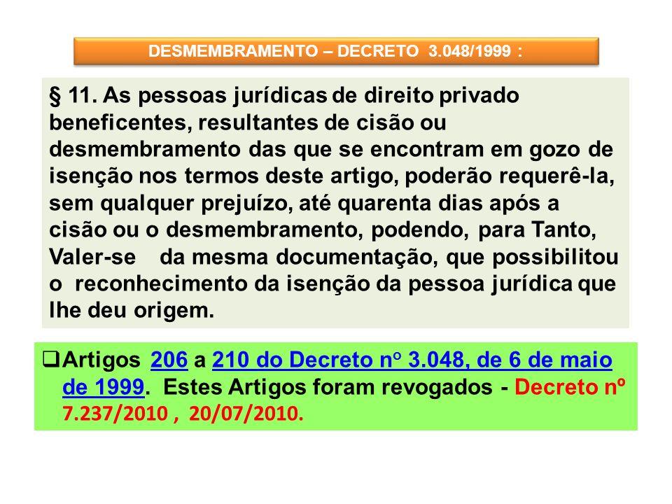 DESMEMBRAMENTO – DECRETO 3.048/1999 :