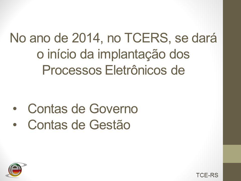 No ano de 2014, no TCERS, se dará o início da implantação dos Processos Eletrônicos de