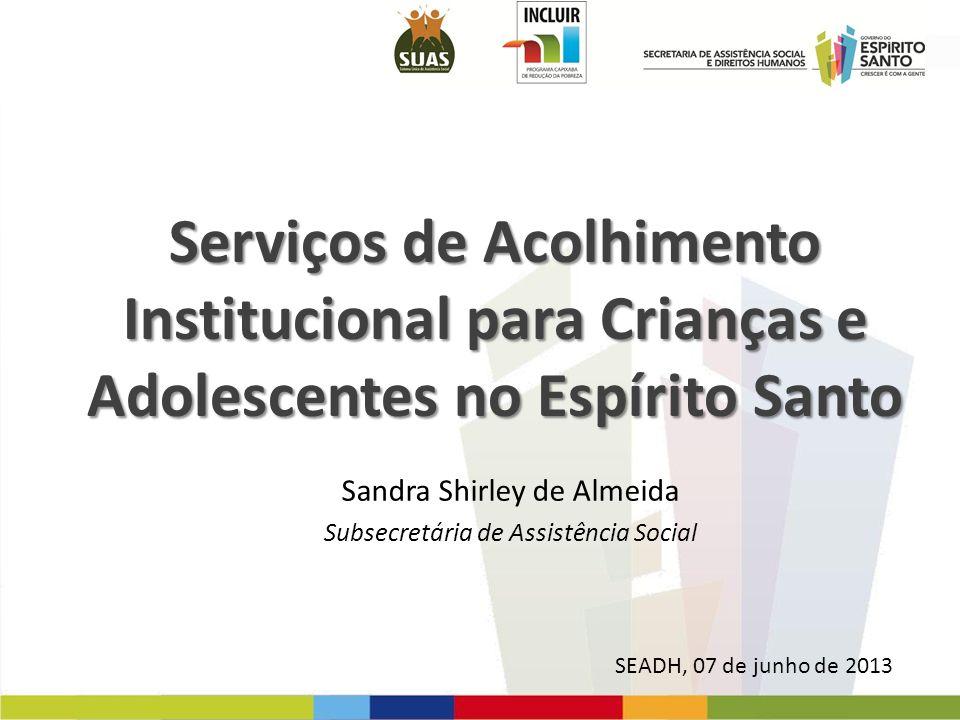 Sandra Shirley de Almeida Subsecretária de Assistência Social