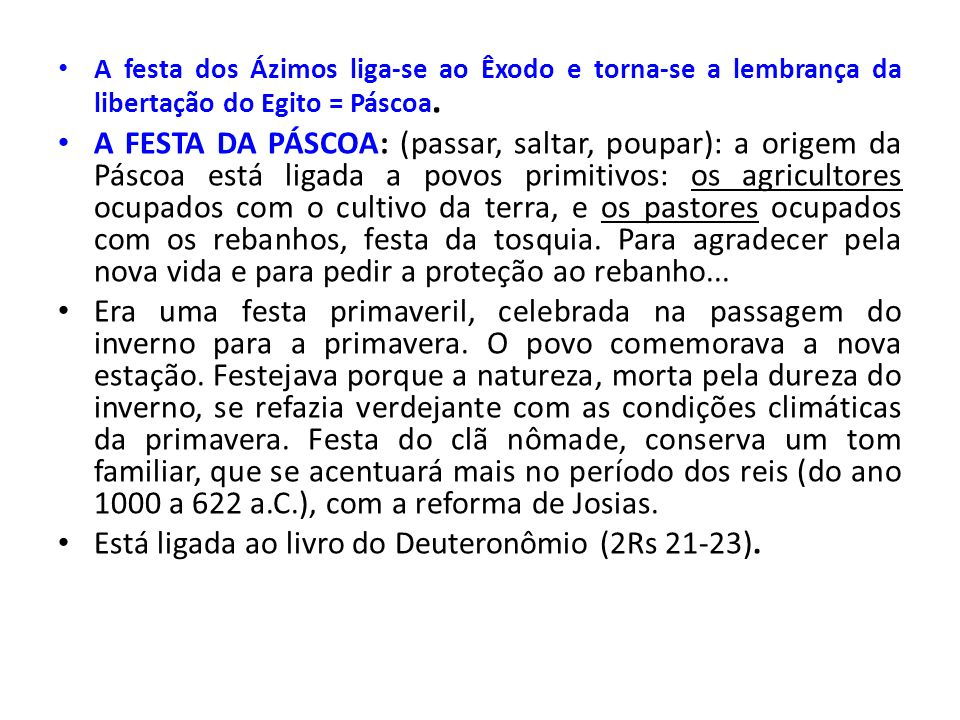 Está ligada ao livro do Deuteronômio (2Rs 21-23).