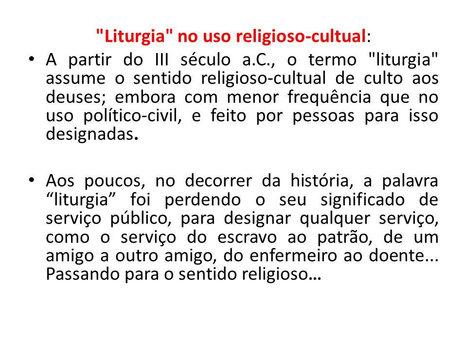 Liturgia no uso religioso-cultual: