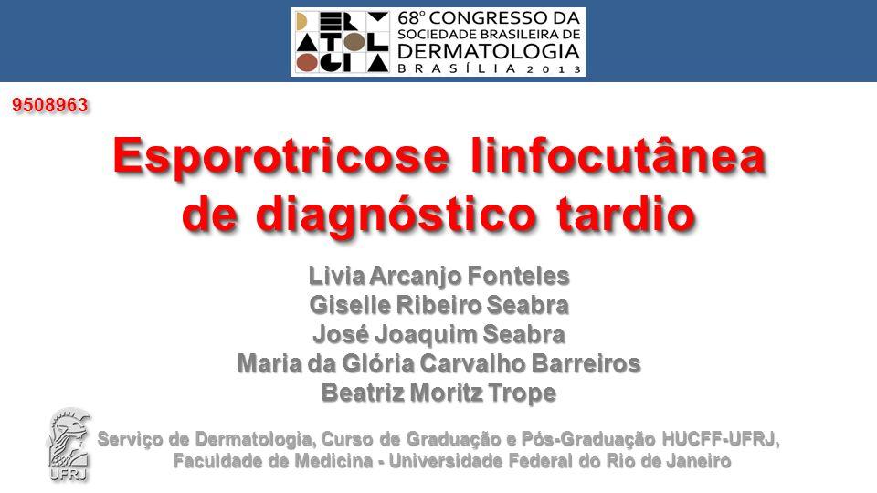 Esporotricose linfocutânea de diagnóstico tardio