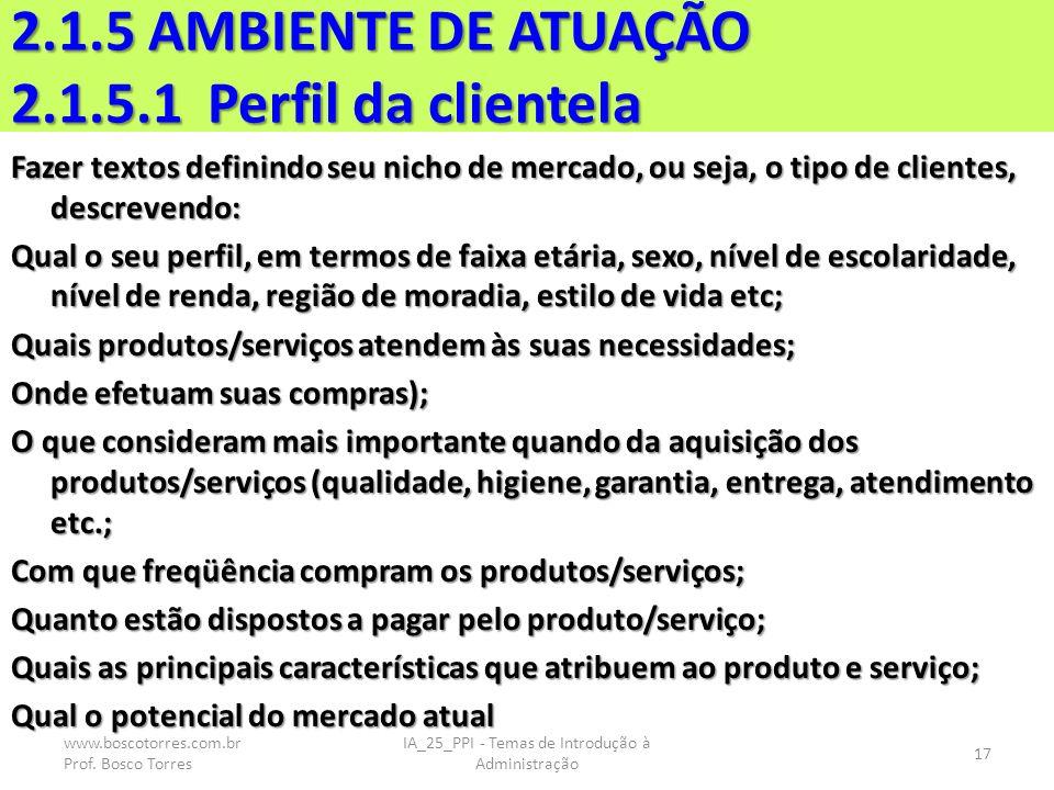 2.1.5 AMBIENTE DE ATUAÇÃO 2.1.5.1 Perfil da clientela