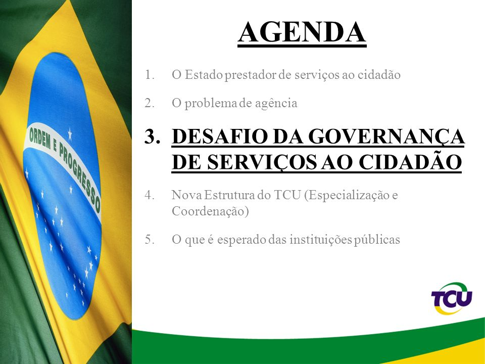 AGENDA DESAFIO DA GOVERNANÇA DE SERVIÇOS AO CIDADÃO