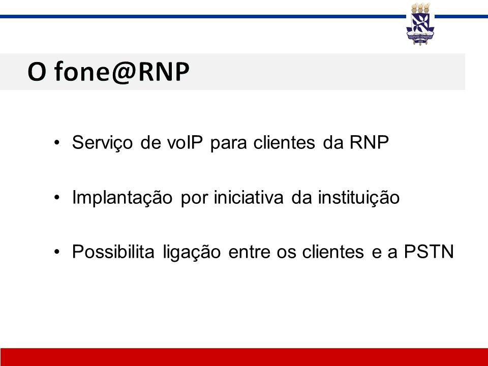O fone@RNP Serviço de voIP para clientes da RNP