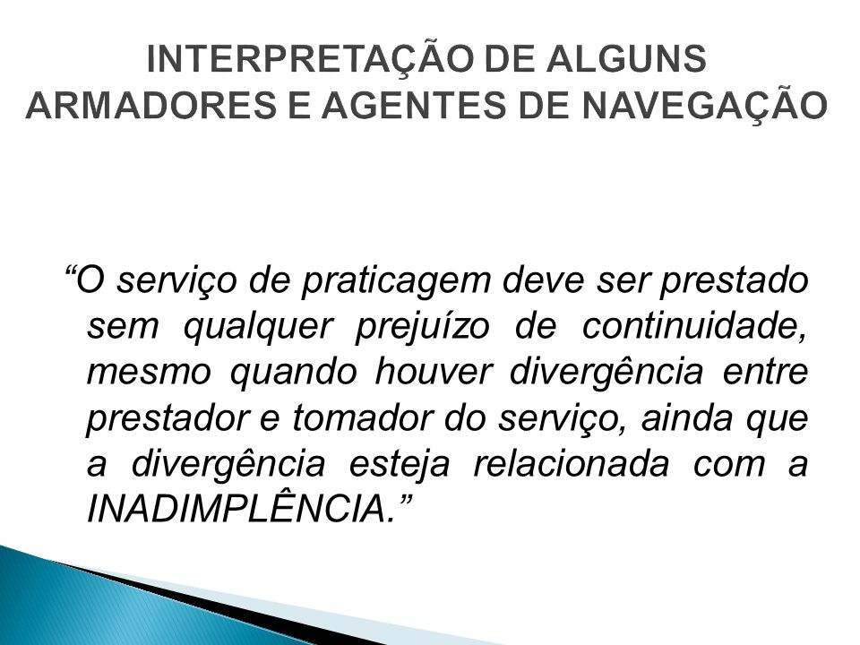 INTERPRETAÇÃO DE ALGUNS ARMADORES E AGENTES DE NAVEGAÇÃO