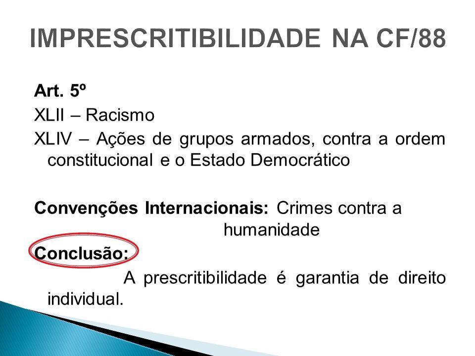 IMPRESCRITIBILIDADE NA CF/88