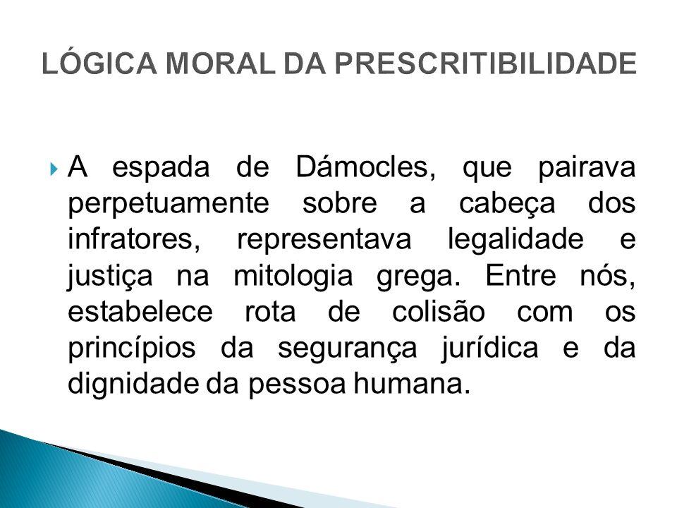 LÓGICA MORAL DA PRESCRITIBILIDADE
