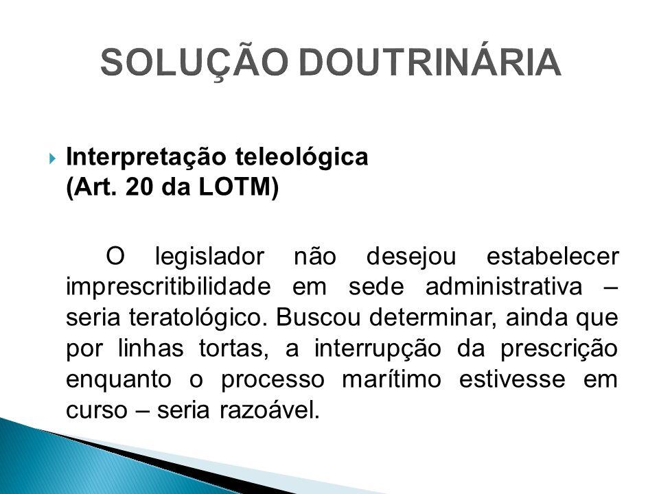 SOLUÇÃO DOUTRINÁRIA Interpretação teleológica (Art. 20 da LOTM)