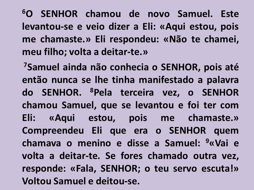 6O SENHOR chamou de novo Samuel
