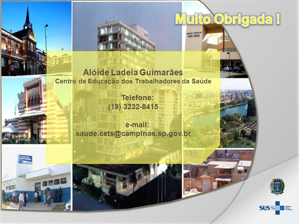 Alóide Ladeia Guimarães Centro de Educação dos Trabalhadores da Saúde