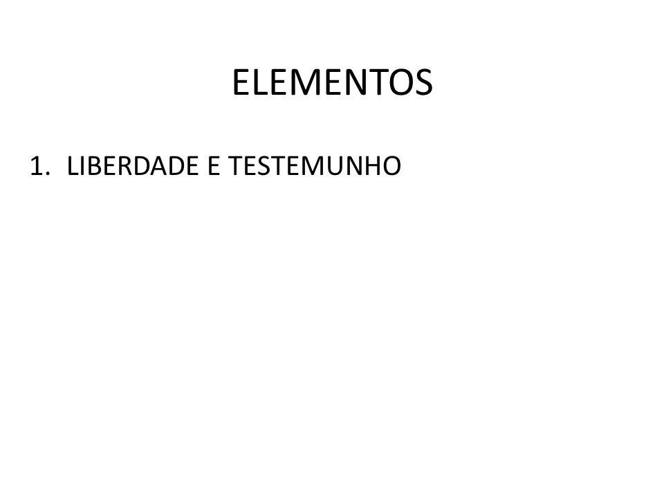 LIBERDADE E TESTEMUNHO