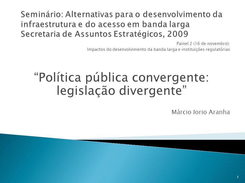 Política pública convergente: legislação divergente
