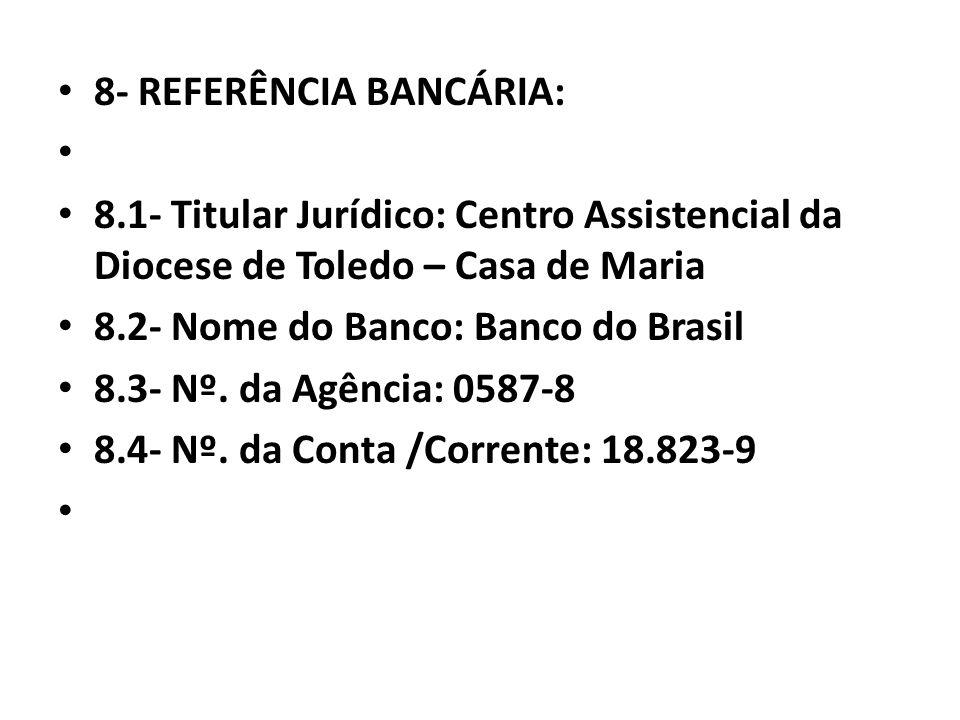 8- REFERÊNCIA BANCÁRIA:
