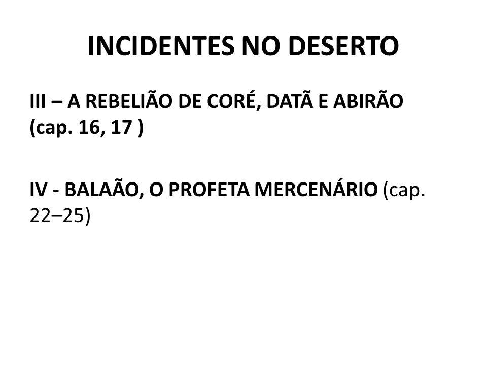INCIDENTES NO DESERTO III – A REBELIÃO DE CORÉ, DATÃ E ABIRÃO (cap.