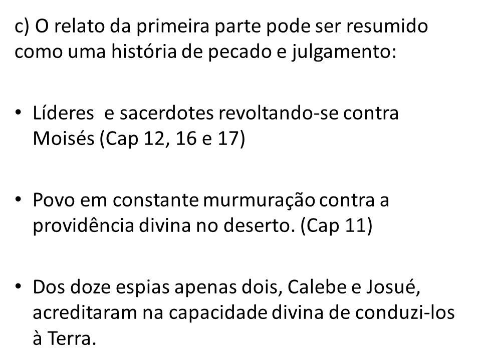 c) O relato da primeira parte pode ser resumido como uma história de pecado e julgamento: