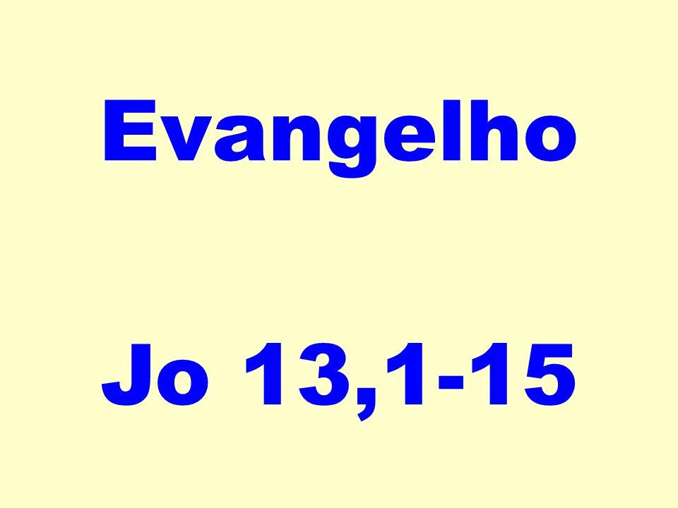 Evangelho Jo 13,1-15