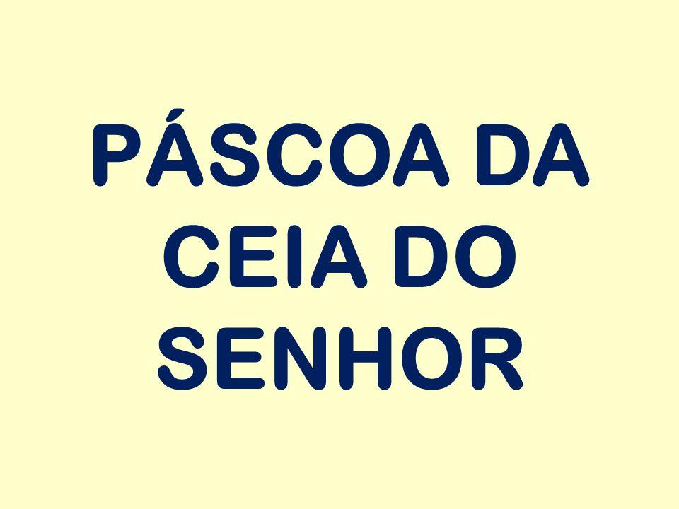 PÁSCOA DA CEIA DO SENHOR