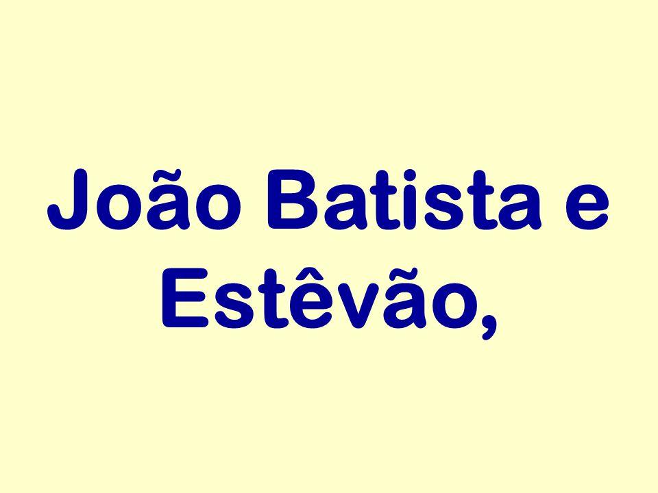 João Batista e Estêvão,