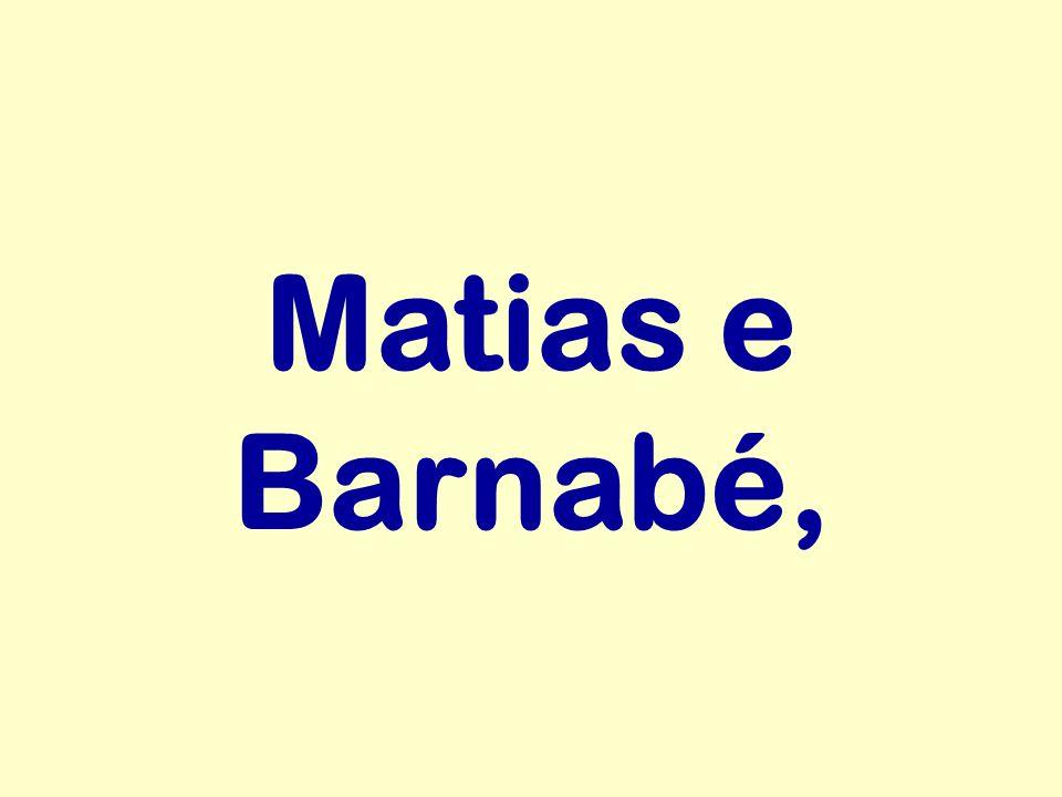 Matias e Barnabé,