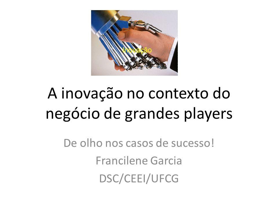 A inovação no contexto do negócio de grandes players