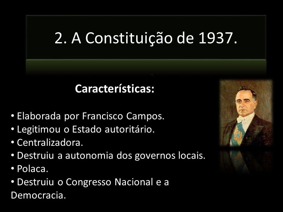 2. A Constituição de 1937. Características: