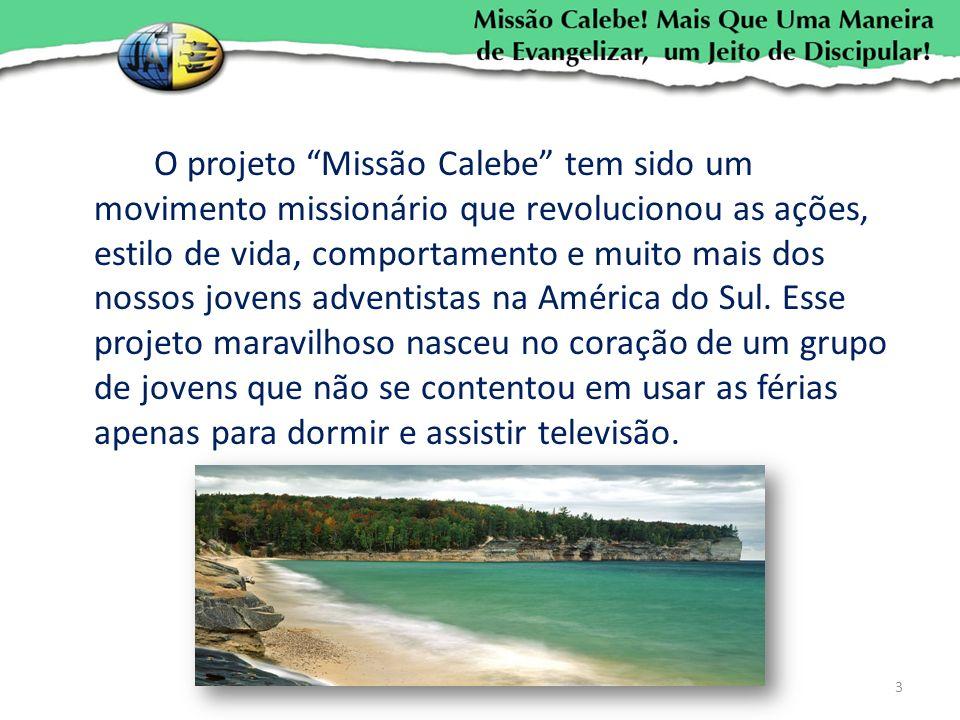 O projeto Missão Calebe tem sido um movimento missionário que revolucionou as ações, estilo de vida, comportamento e muito mais dos nossos jovens adventistas na América do Sul.