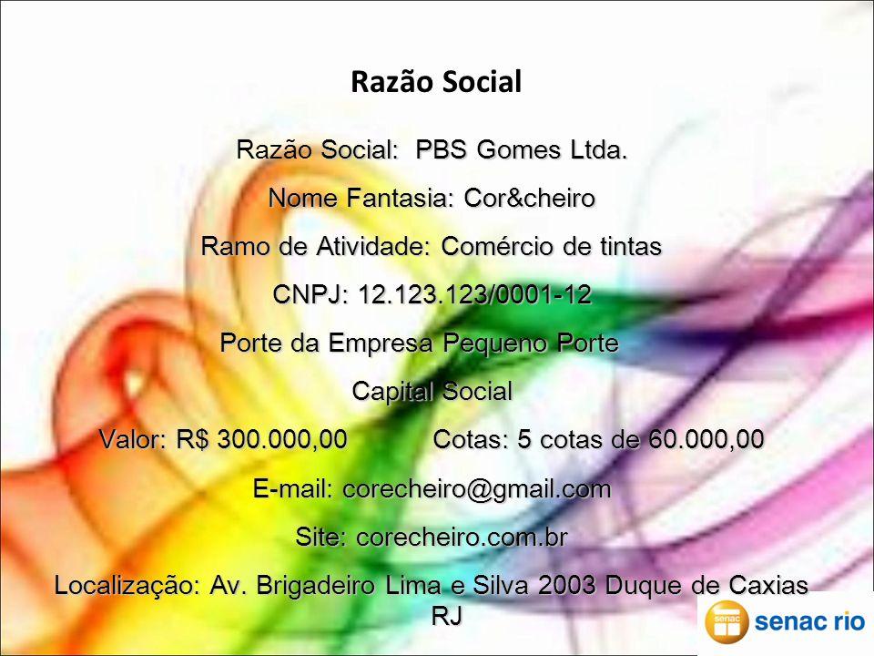 Razão Social Razão Social: PBS Gomes Ltda. Nome Fantasia: Cor&cheiro