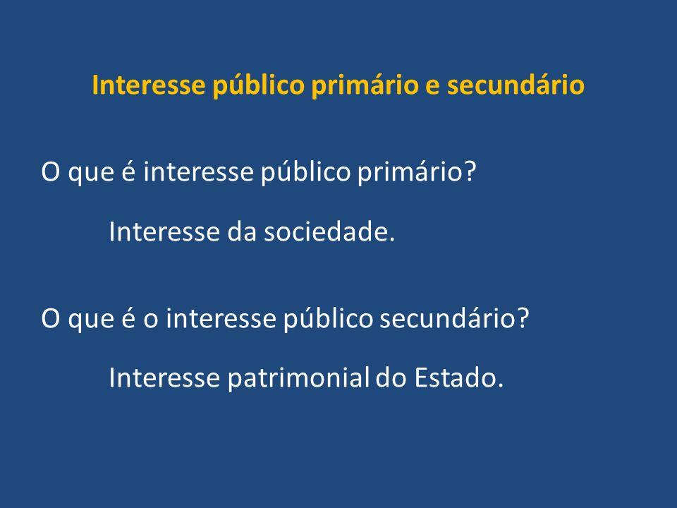 Interesse público primário e secundário O que é interesse público primário.