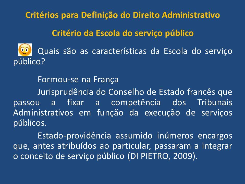 Critérios para Definição do Direito Administrativo Critério da Escola do serviço público Quais são as características da Escola do serviço público.