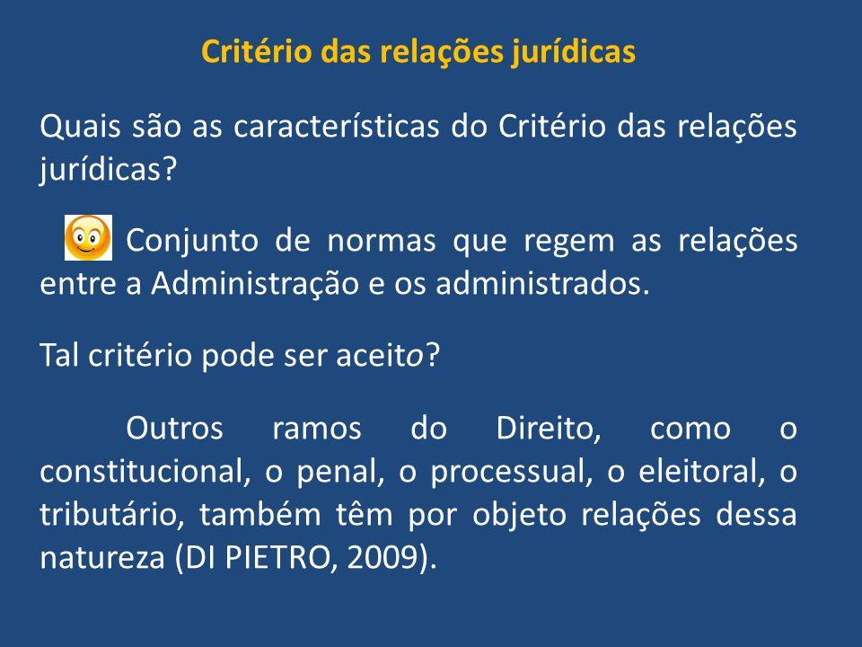 Critério das relações jurídicas Quais são as características do Critério das relações jurídicas.