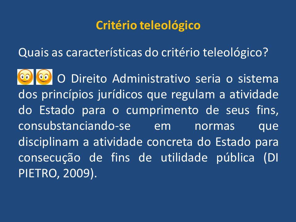 Critério teleológico Quais as características do critério teleológico