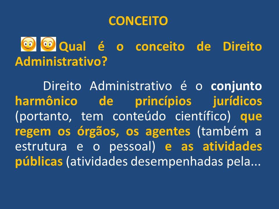 CONCEITO Qual é o conceito de Direito Administrativo