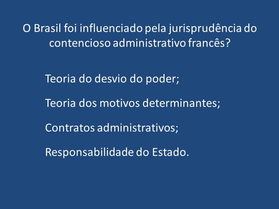 O Brasil foi influenciado pela jurisprudência do contencioso administrativo francês.