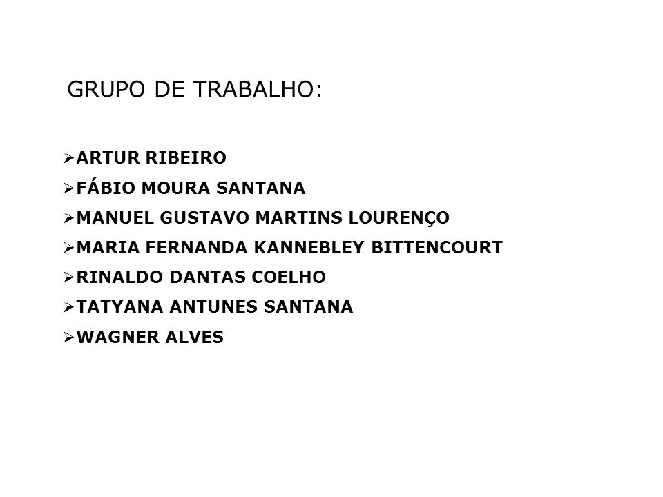 GRUPO DE TRABALHO: ARTUR RIBEIRO FÁBIO MOURA SANTANA