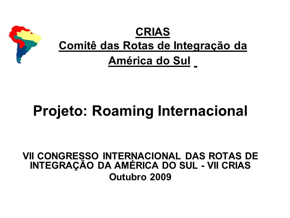 CRIAS Comitê das Rotas de Integração da América do Sul