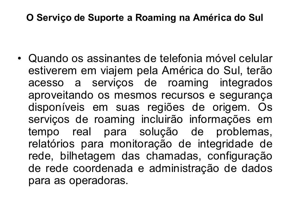 O Serviço de Suporte a Roaming na América do Sul