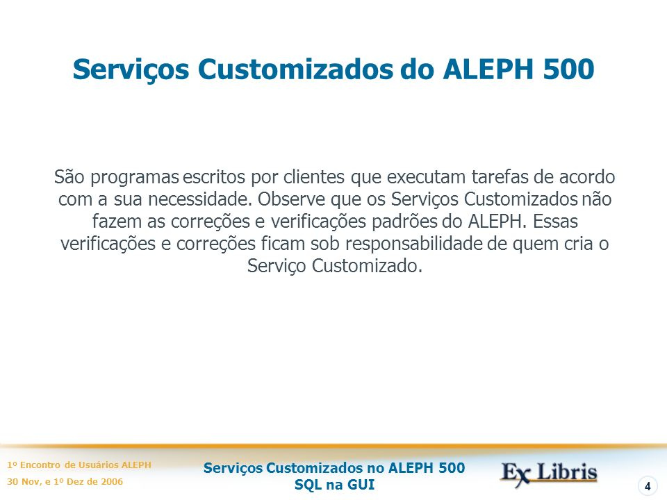 Serviços Customizados do ALEPH 500