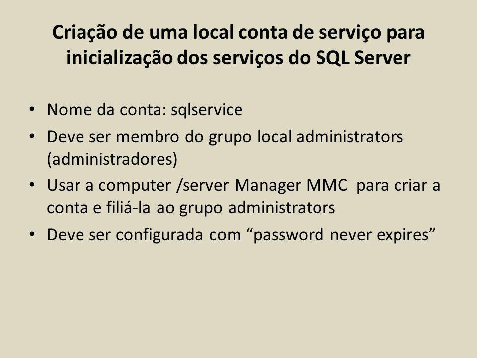 Criação de uma local conta de serviço para inicialização dos serviços do SQL Server