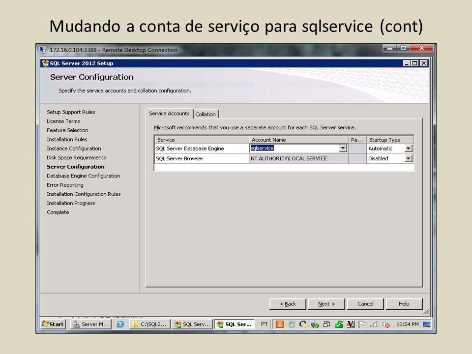 Mudando a conta de serviço para sqlservice (cont)
